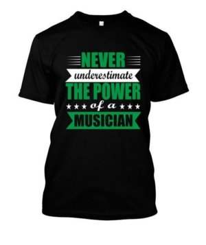 Never underestimate the power of a musician, Men's Round T-shirt