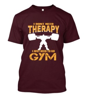 I don't need therapy,I just need to go to gym, Men's Round T-shirt