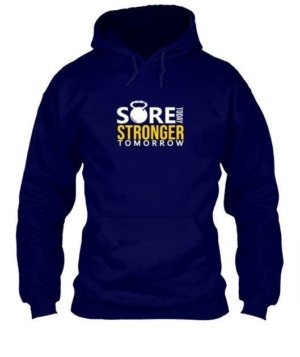 SORE TODAY STRONGER TOMORROW, Men's Hoodies