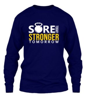 SORE TODAY STRONGER TOMORROW, Men's Long Sleeves T-shirt