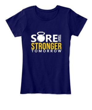 SORE TODAY STRONGER TOMORROW, Women's Round Neck T-shirt