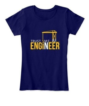 Trust me ENGINEER, Women's Round Neck T-shirt
