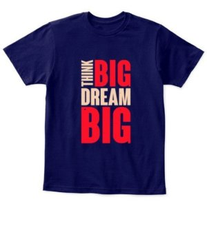 think big dream big, Kid's Unisex Round Neck T-shirt