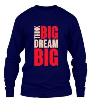 think big dream big, Men's Long Sleeves T-shirt