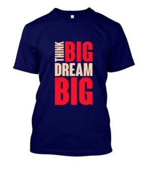 think big dream big, Men's Round T-shirt