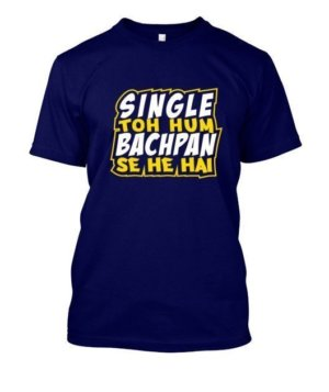 Single Toh Hum bachpan Se he hai, Men's Round T-shirt