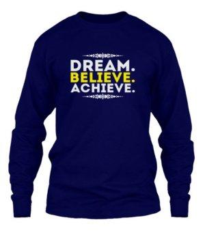 DREAM.BELIEVE.ACHIEVE., Men's Long Sleeves T-shirt