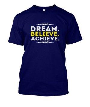 DREAM.BELIEVE.ACHIEVE., Men's Round T-shirt