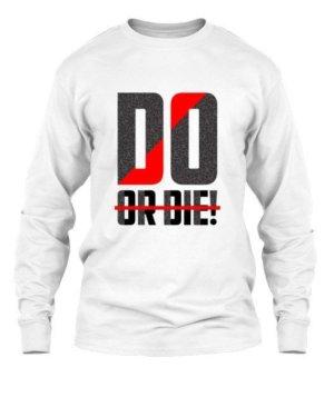 Do Or Die, Men's Long Sleeves T-shirt