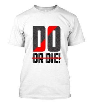 Do Or Die, Men's Round T-shirt