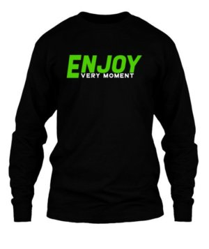 Enjoy Every Moment, Men's Long Sleeves T-shirt