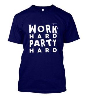 Work Hard Party Hard, Men's Round T-shirt
