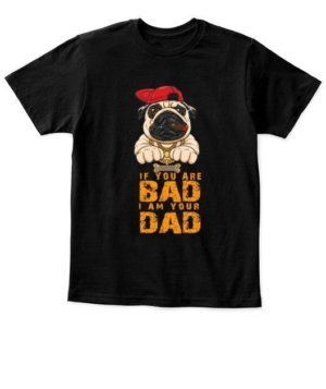 If you are bad i am your dad, Kid's Unisex Round Neck T-shirt
