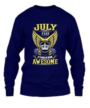 July 1981, 37 Years Of Being Awesome, Men's Long Sleeves T-shirt