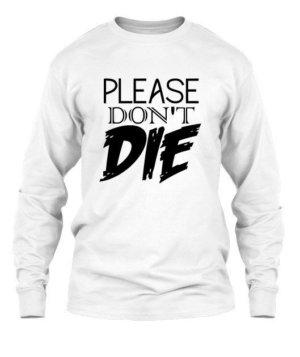 please dont die, Men's Long Sleeves T-shirt