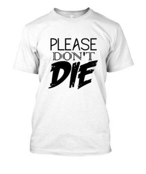 please dont die