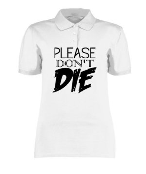please dont die, Women's Polo Neck T-shirt