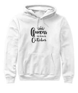 Queens are born in October , Women's Hoodies