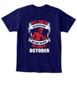 Only the best are born in October, Kid's Unisex Round Neck T-shirt