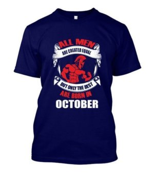 Only the best are born in October, Men's Round T-shirt