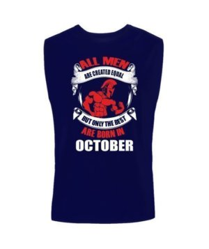 Only the best are born in October, Men's Sleeveless T-shirt