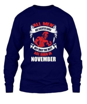 Only the best are born in November, Men's Long Sleeves T-shirt