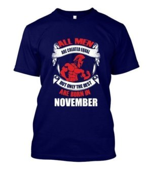 Only the best are born in November, Men's Round T-shirt