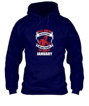 Only the best are born in January, Men's Hoodies