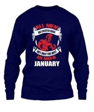 Only the best are born in January, Men's Long Sleeves T-shirt