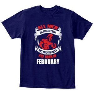 Only the best are born in February, Kid's Unisex Round Neck T-shirt
