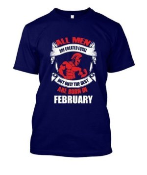Only the best are born in February, Men's Round T-shirt