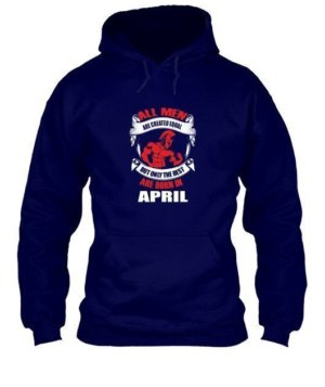 Only the best are born in April, Men's Hoodies