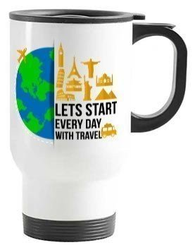 lets start every day with travel, Travelling Mug
