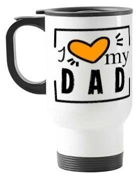 i love my dad, Travelling Mug