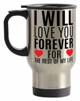 i will love you forever , Steel Travelling Mug