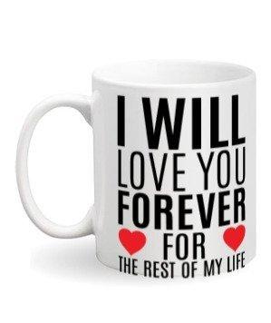 i will love you forever , White Mug