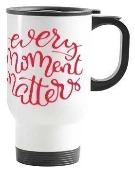 Every Moment Matters. Mug and Bottle, Travelling Mug