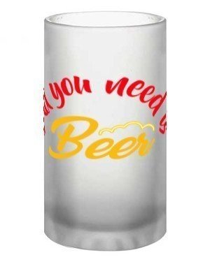 All you need is beer, Beer Mug
