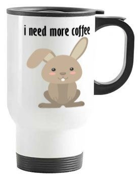 Bunny I need more coffee, Steel Travelling Mug