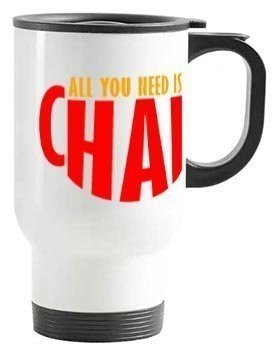 All you need is chai mug, Travelling Mug
