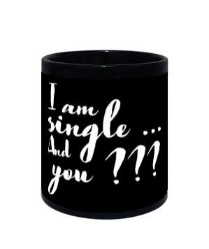 I am single, and you?