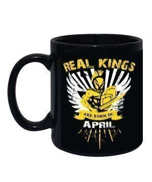 Real kings are born in April mug