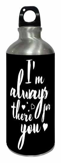 I'm always there for you mug, Steel Bottle