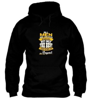 All men are created equal-August tshirt, Men's Hoodies
