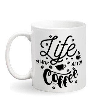 Life begins after coffee, White Mug