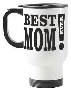 Best Mom Ever, Travelling Mug
