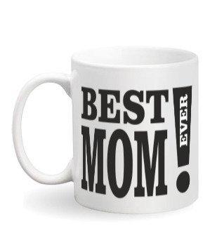 Best Mom Ever, White Mug