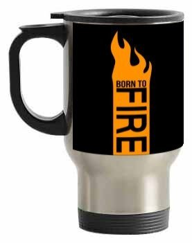 Born to FIRE, Steel Travelling Mug