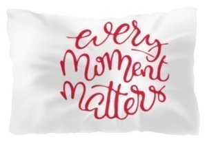 Every Moment Matters. Sleep Well