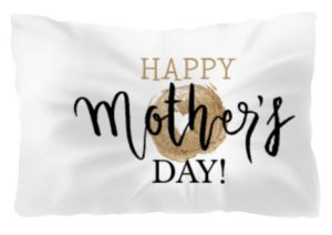 Happy Mother's Day Pillows